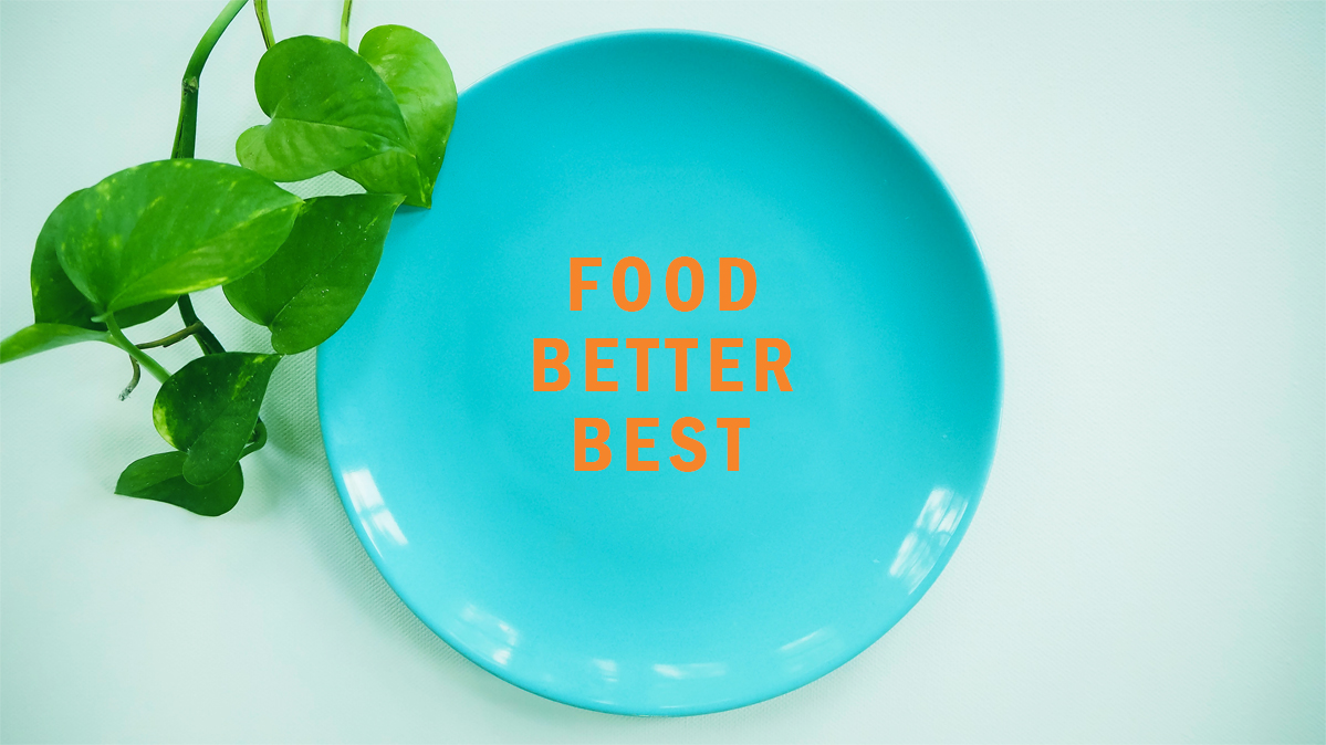 FOOD BETTER BEST